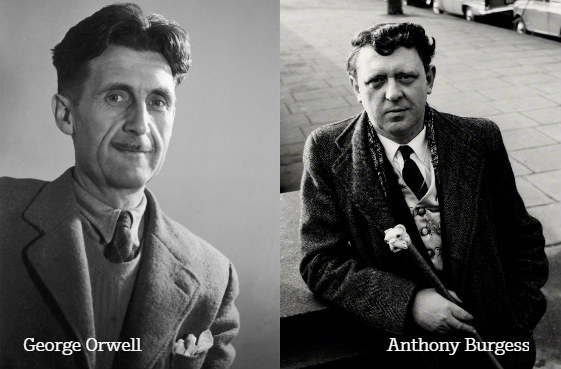 George Orwell and Anthony Burgess