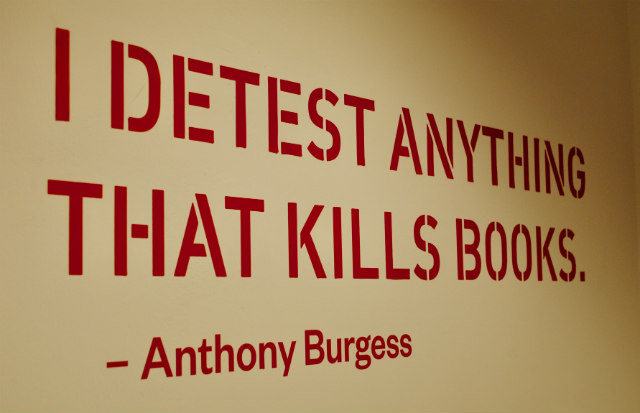 'I detest anything that kills books' Anthony Burgess