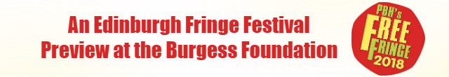 An Edinburgh Fringe Festival Preview at the Burgess Foundation