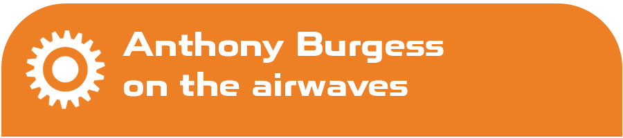 Anthony Burgess on the airwaves