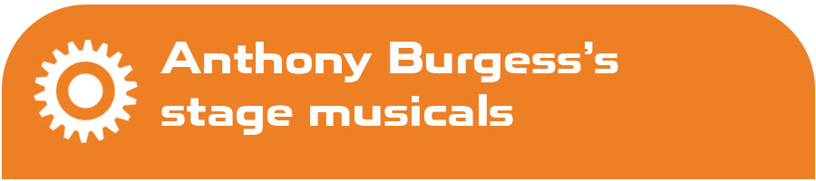 Anthony Burgess's stage musicals