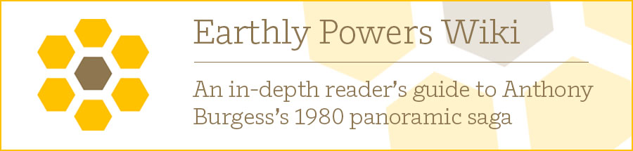 Earthly Powers Wiki An in-depth reader's guide to Anthony Burgess's 1980 panoramic saga