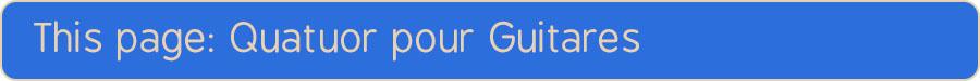 This page Quatuor pour Guitares
