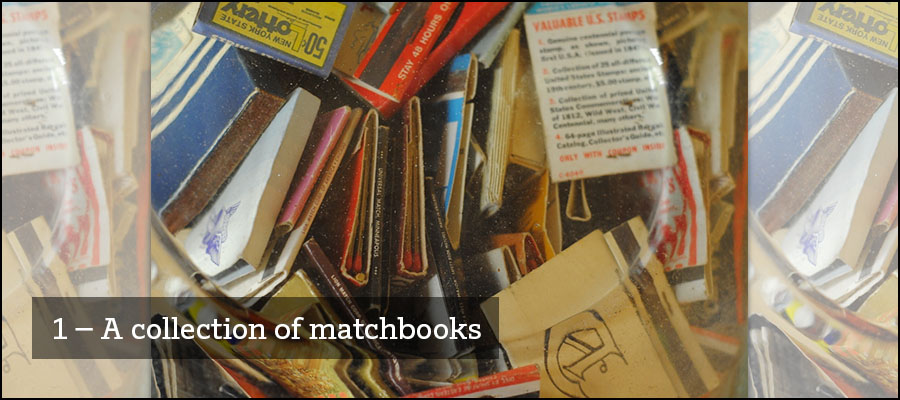 1) A collection of matchbooks
