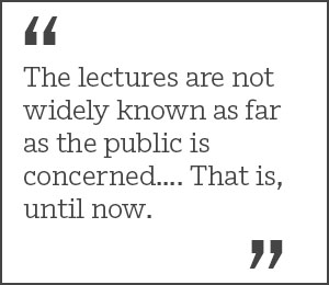 """""""The lectures are not widely known as far as the public is concerned.... That is, until now."""""""