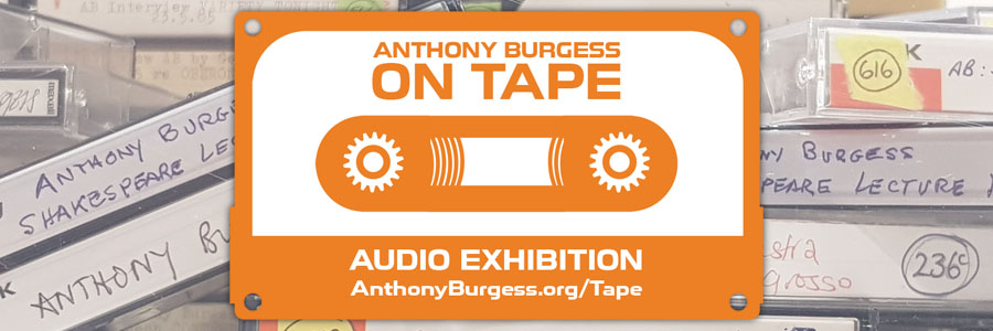 Exhibition link Anthony Burgess on Tape