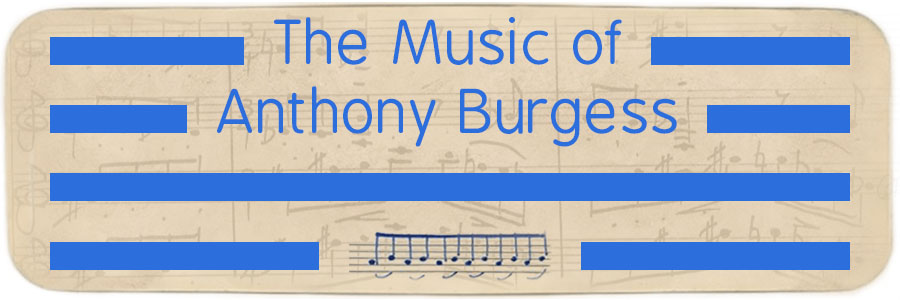 Exhibition link Music of Anthony Burgess