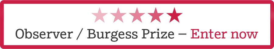 Observer / Burgess Prize – Enter now