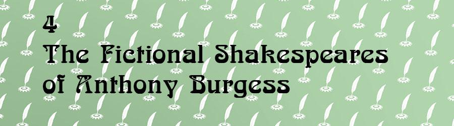 Fictional Shakespeares of Anthony Burgess