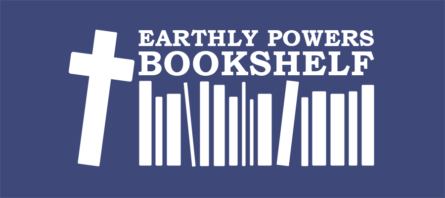 Earthly Powers Bookshelf