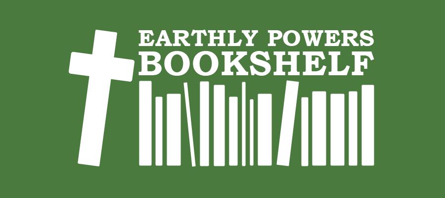 Earthly Powers Bookshelf