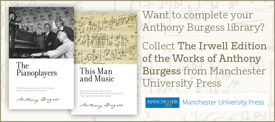 Want to complete your Anthony Burgess library? Collect The Irwell Edition of the Works of Anthony Burgess from Manchester University Press