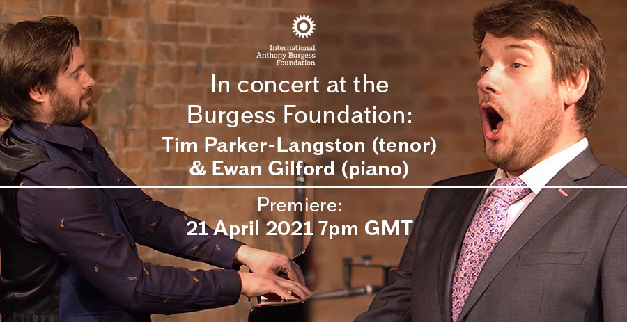 In concert at the Burgess Foundation: Tim Parker-Langston (tenor) & Ewan Gilford (piano) Premiere: 21 April 2021 7pm GMT