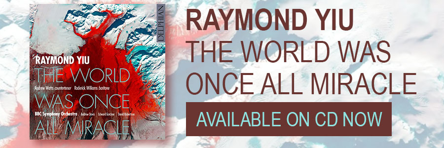 RAYMOND YIU The World Was Once All Miracle AVAILABLE ON CD NOW