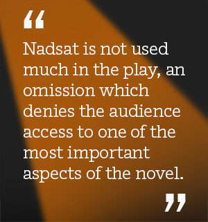 Nadsat is not used much in the play, an omission which denies the audience access to one of the most important aspects of the novel