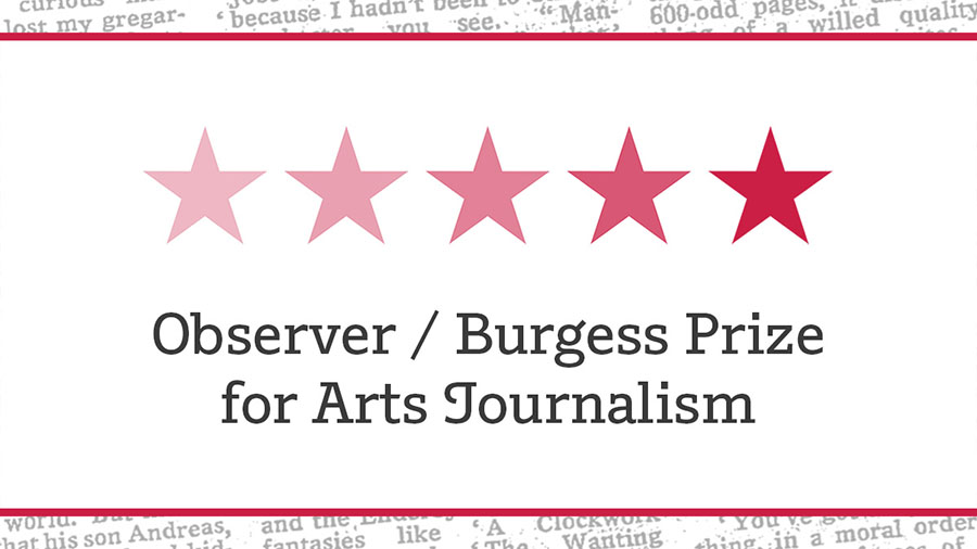 Observer / Anthony Burgess Prize for Arts Journalism