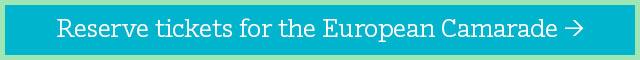 Reserve tickets for the European Camarade >