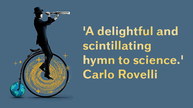 A delightful and scintillating hymn to science - Carlo Rovelli