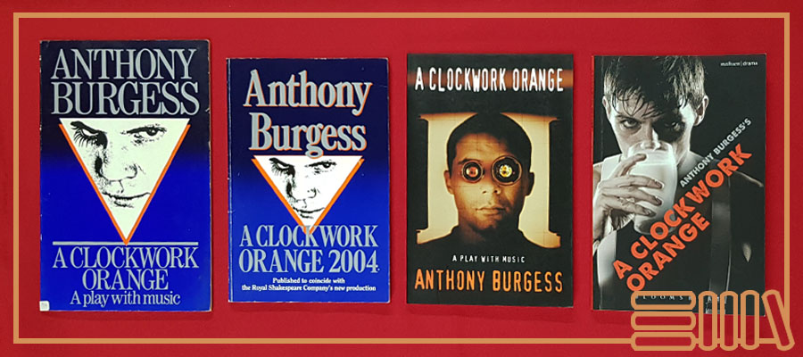 Several book covers of the play of A Clockwork Orange